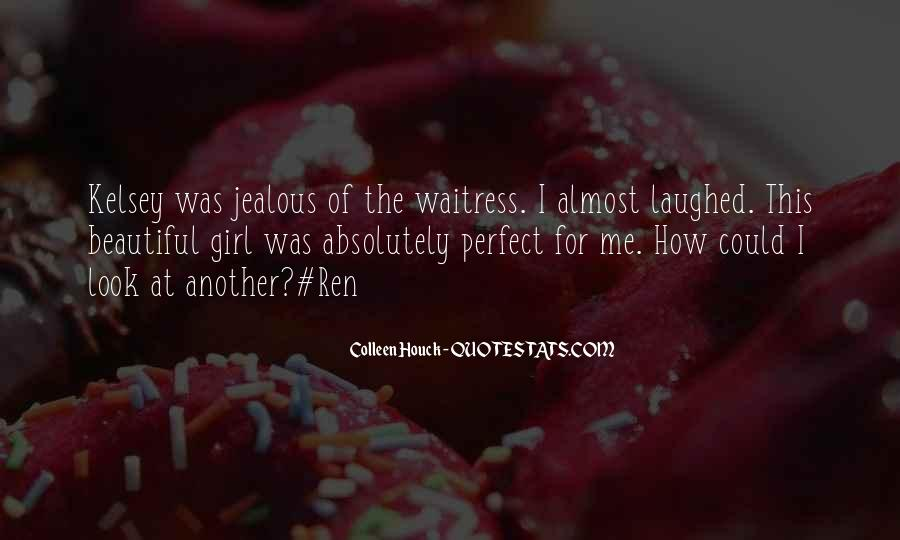 You Are The Perfect Girl For Me Quotes #303011