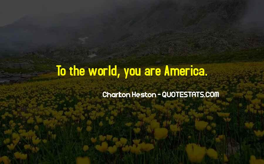 You Are The World Quotes #25082
