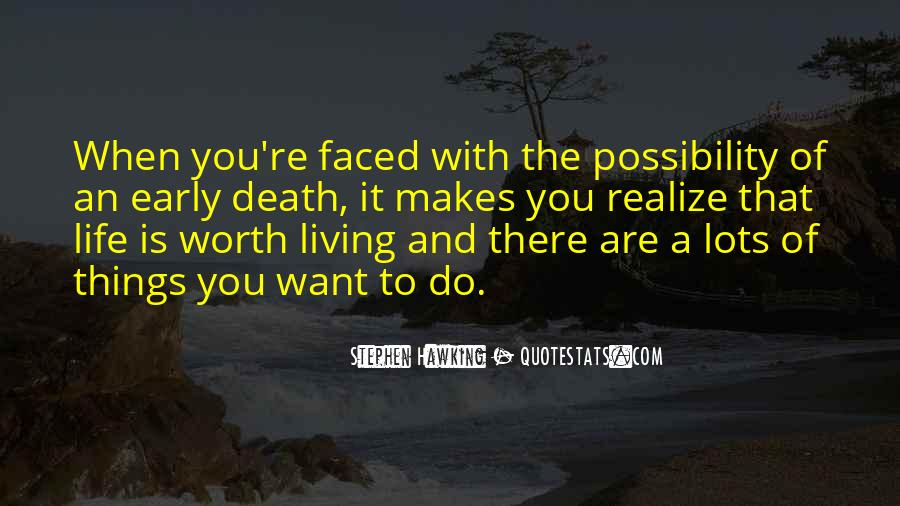 You Are Worth Living Quotes #102125