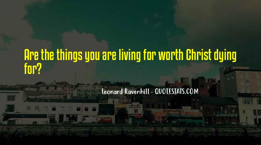 You Are Worth Living Quotes #1828079
