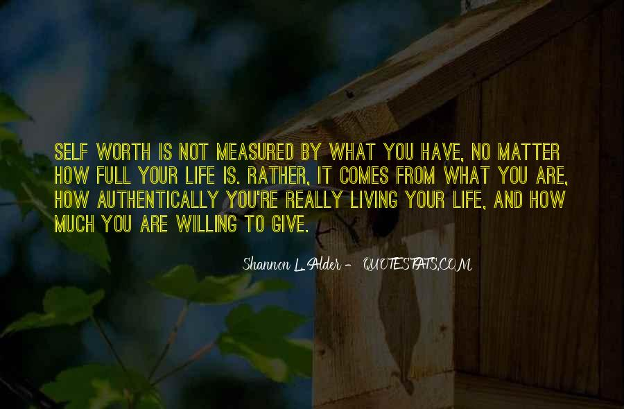 You Are Worth Living Quotes #505979