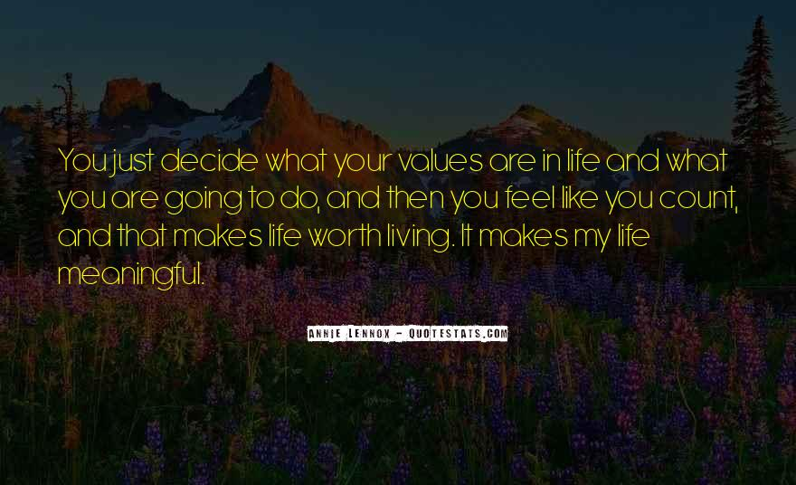 You Are Worth Living Quotes #714549