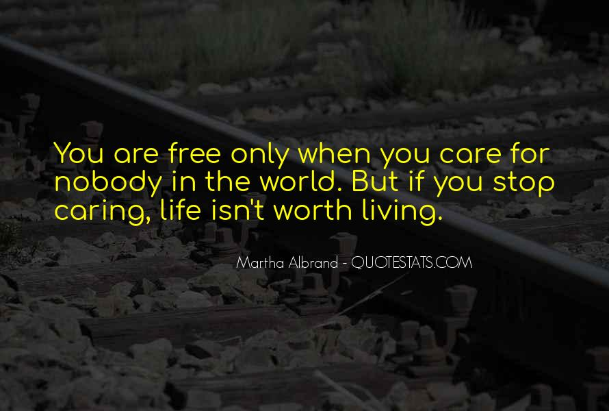 You Are Worth Living Quotes #852185
