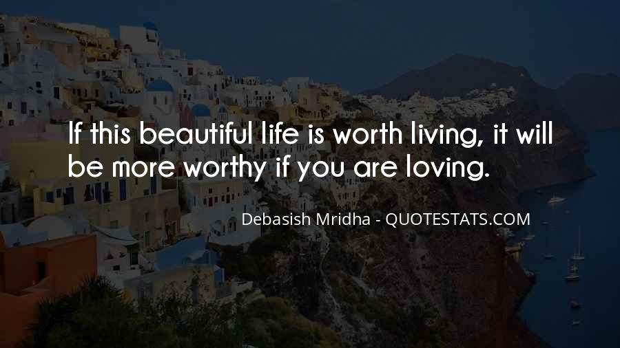 You Are Worth Living Quotes #883638