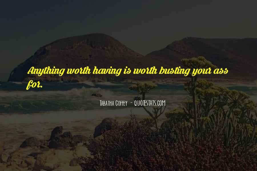 You Are Worth So Much More Quotes #8065