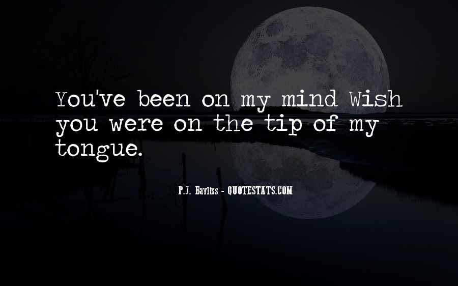 You Been On My Mind Quotes #1792299