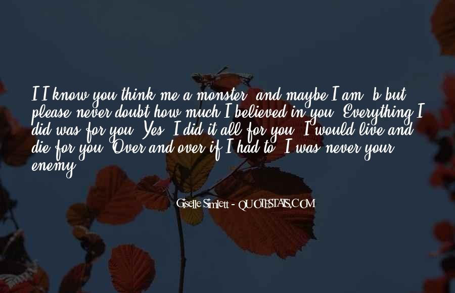 You Believed In Me Quotes #1292454