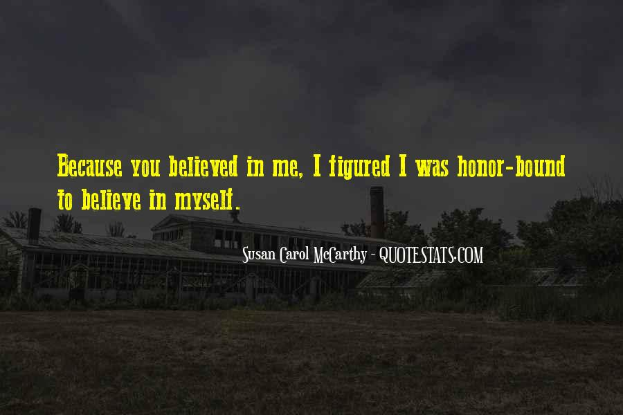 You Believed In Me Quotes #1405967