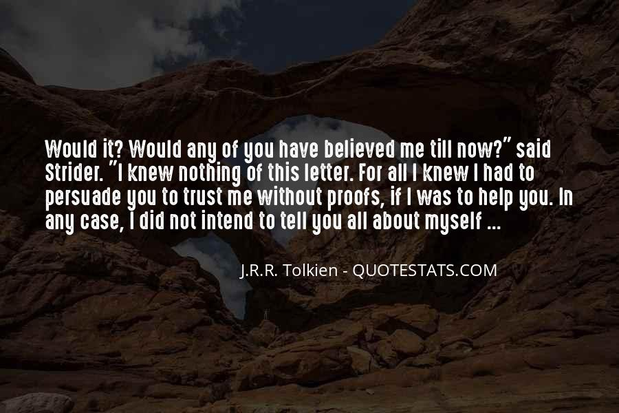 You Believed In Me Quotes #1465512