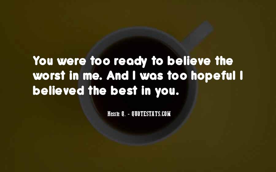 You Believed In Me Quotes #432098