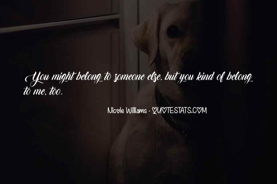 You Belong To Someone Else Quotes #1053017
