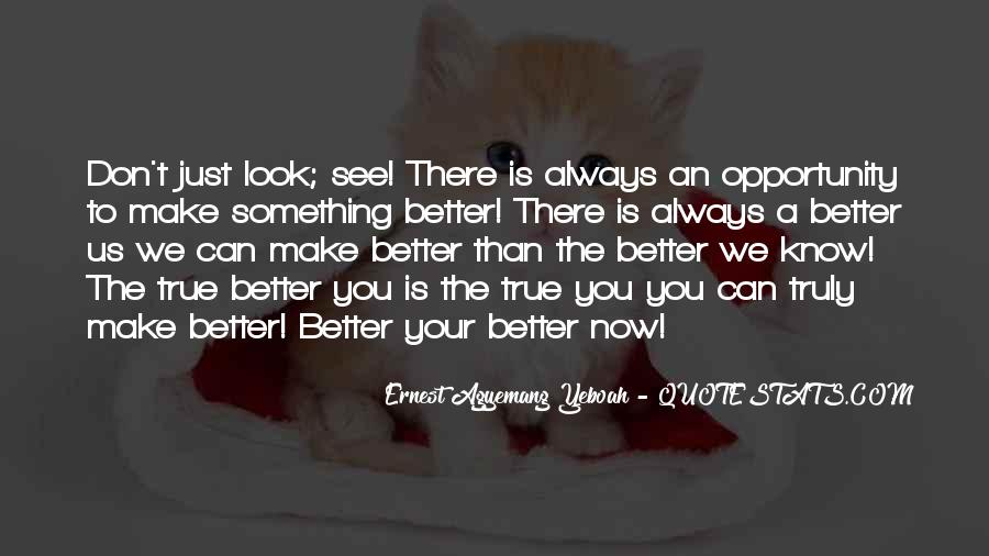 You Can Always Do Better Quotes #1798238