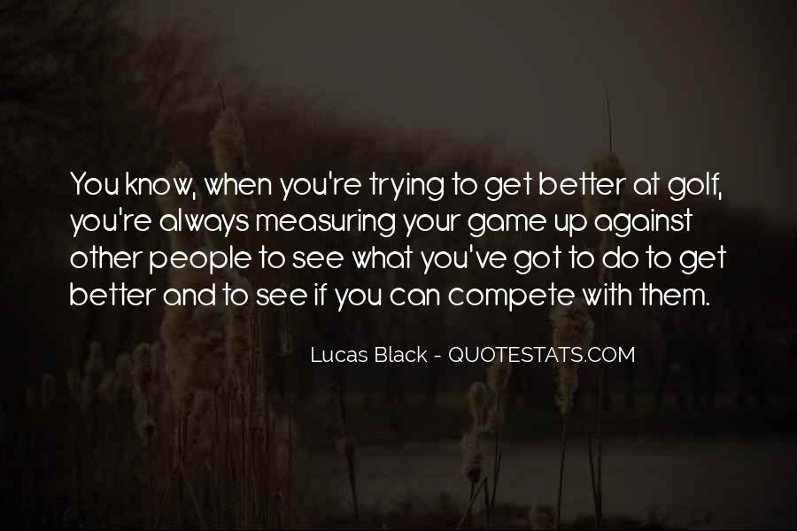 You Can Always Do Better Quotes #247192