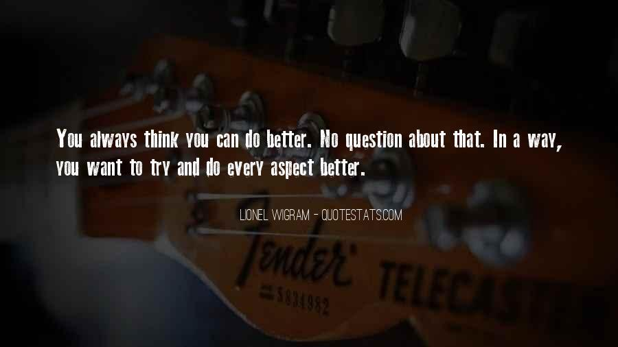 You Can Always Do Better Quotes #787230