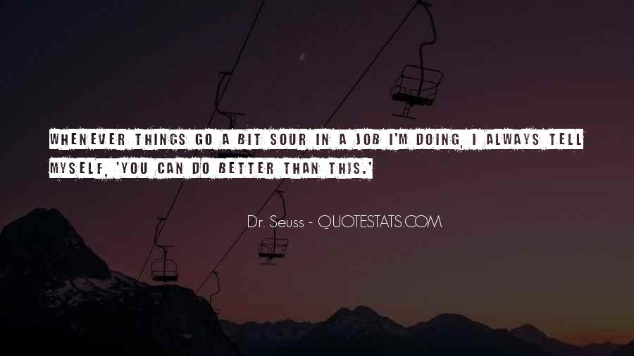 You Can Always Do Better Quotes #946100