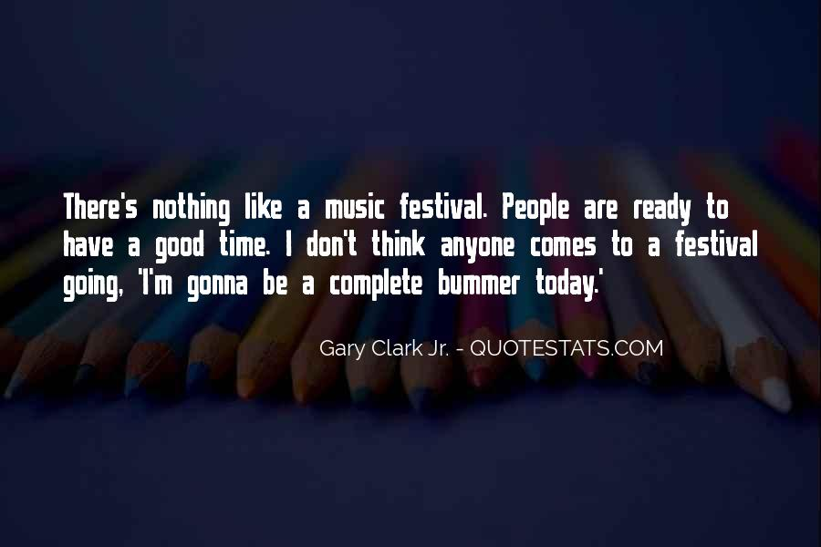 Quotes About Music Festival #1771190
