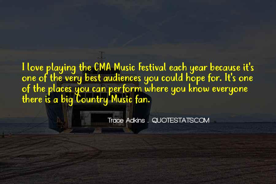 Quotes About Music Festival #586699