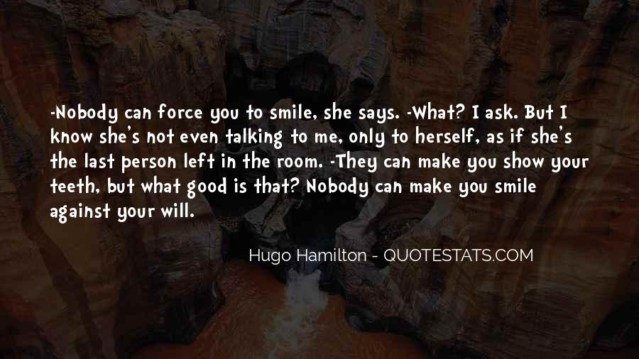 You Can Make Me Smile Quotes #751446