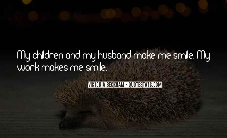 You Can Make Me Smile Quotes #77964