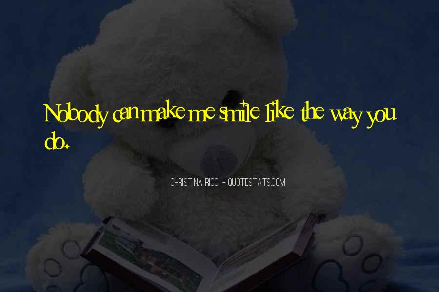 You Can Make Me Smile Quotes #802595