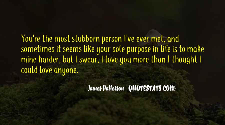 You Can Make Someone Love You Quotes #25319