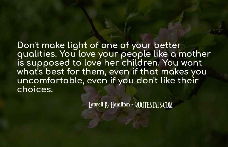 You Can Make Someone Love You Quotes #38158