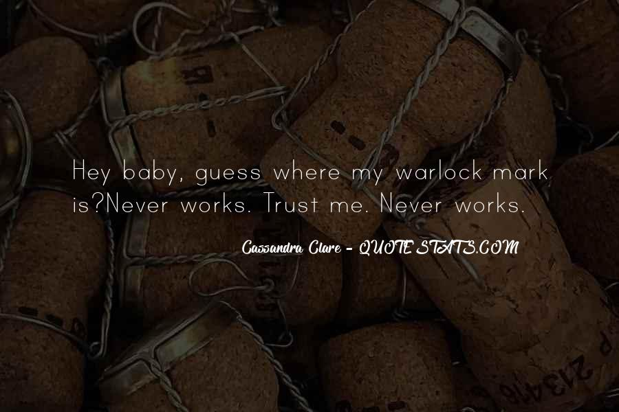 You Can Trust Me Baby Quotes #1429593