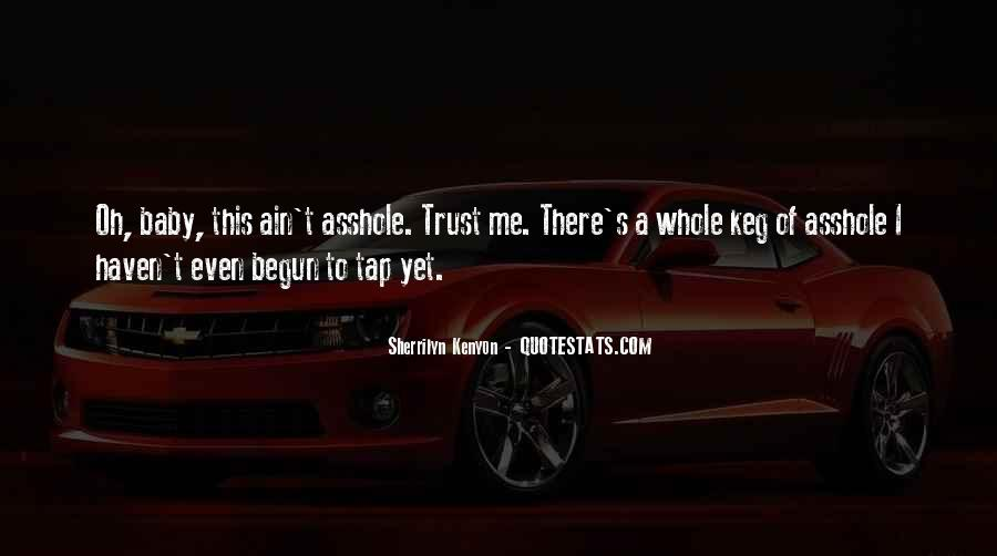 You Can Trust Me Baby Quotes #1776953