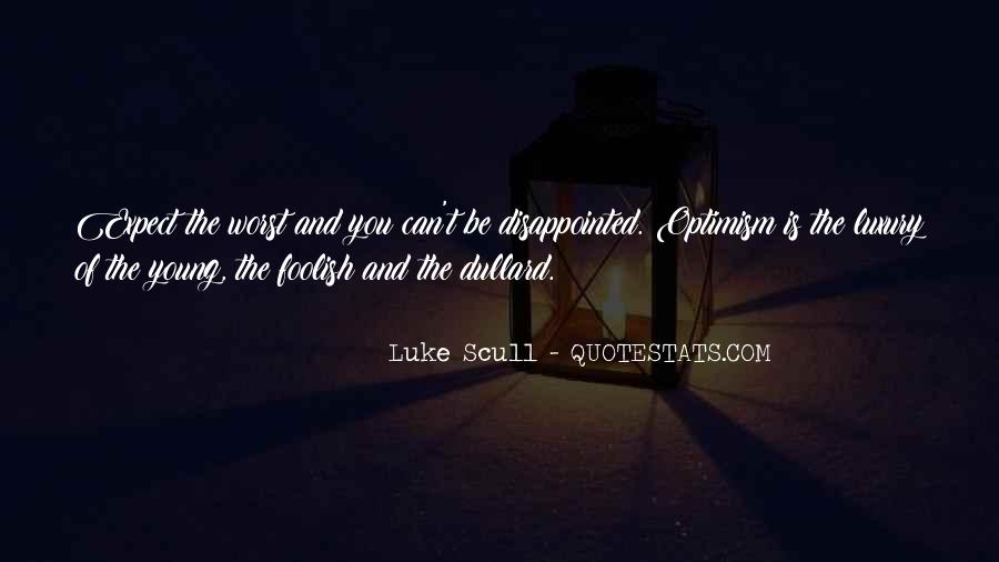 You Can't Be Disappointed Quotes #1568098