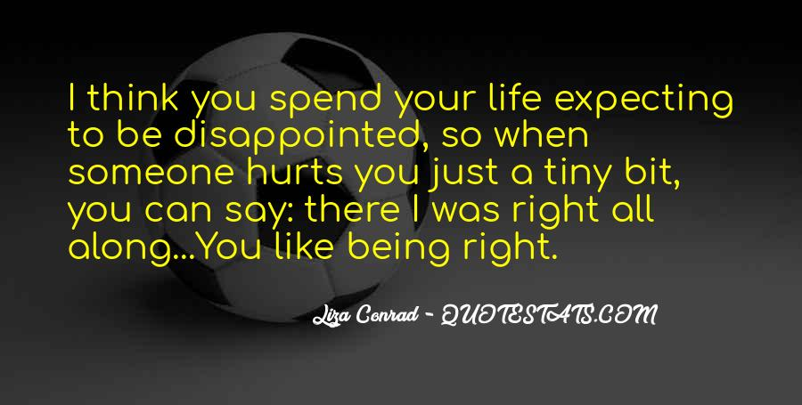 You Can't Be Disappointed Quotes #1766435