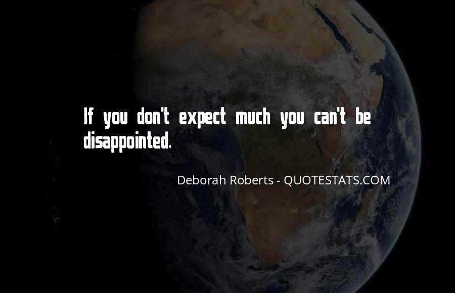 You Can't Be Disappointed Quotes #722