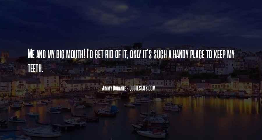 You Can't Get Rid Of Me Quotes #10075