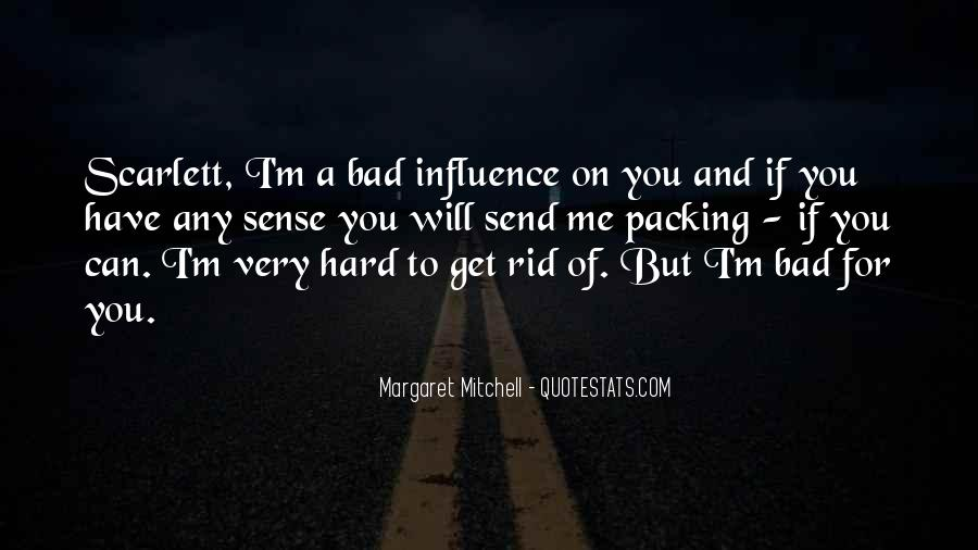 You Can't Get Rid Of Me Quotes #1216537