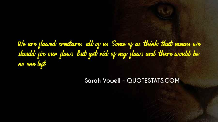 You Can't Get Rid Of Me Quotes #14506