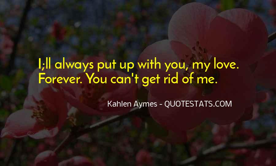 You Can't Get Rid Of Me Quotes #54882