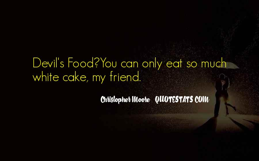 You Can't Have Your Cake Eat Too Quotes #589408