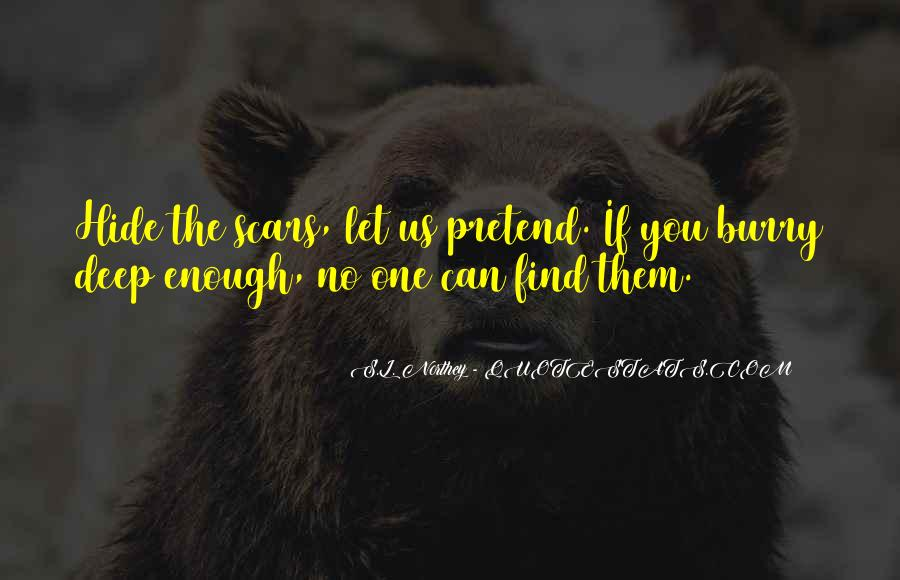 You Can't Hide Things From Me Quotes #10823