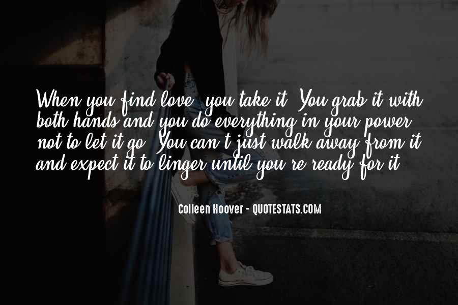 You Can't Just Walk Away Quotes #1812556