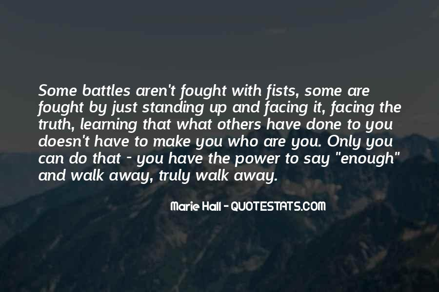 You Can't Just Walk Away Quotes #823262
