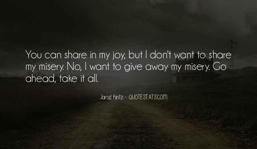 You Can't Take My Joy Quotes #1185984