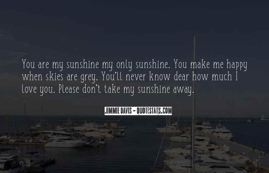 You Can't Take My Smile Away Quotes #134786