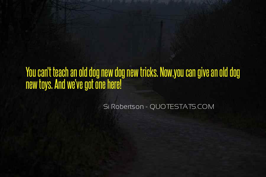 You Can't Teach An Old Dog New Tricks Quotes #123114