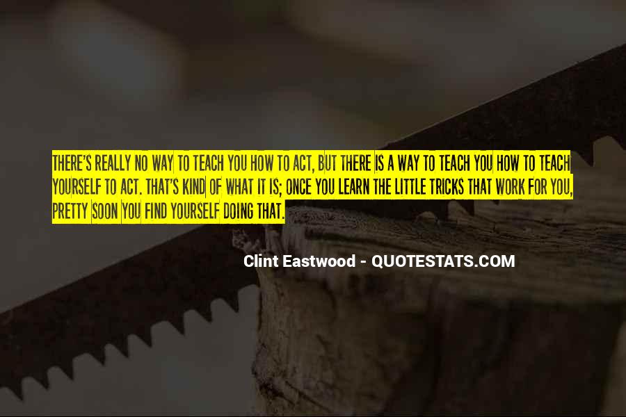 You Can't Teach An Old Dog New Tricks Quotes #1280126