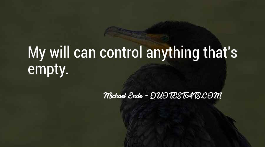 You Cannot Control Everything Quotes #10076