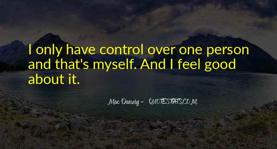 You Cannot Control Everything Quotes #2105