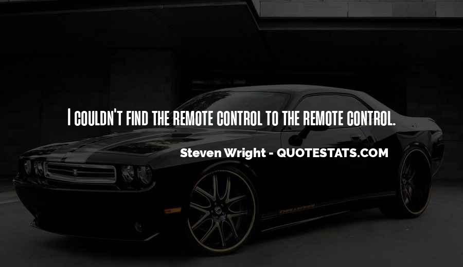 You Cannot Control Everything Quotes #5740