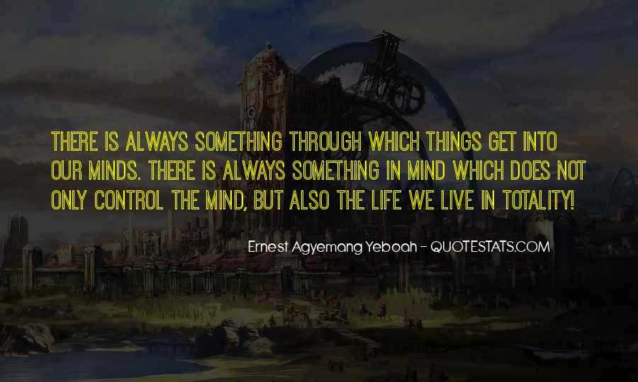 You Cannot Control Everything Quotes #6857