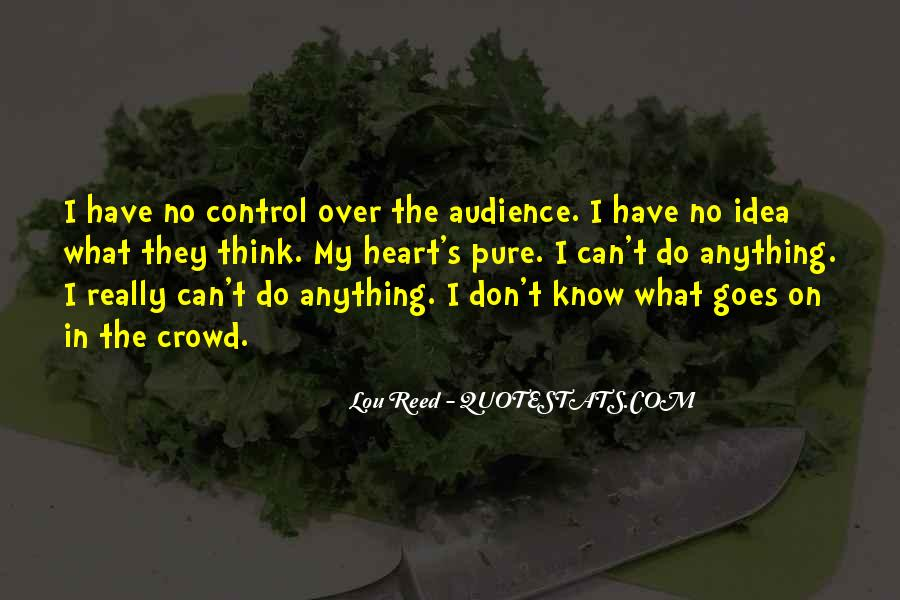 You Cannot Control Everything Quotes #919