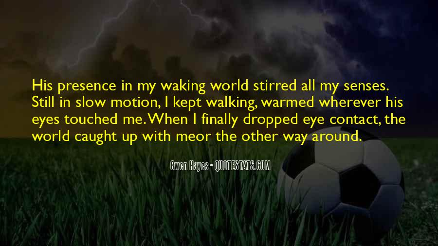 You Caught My Eyes Quotes #954210