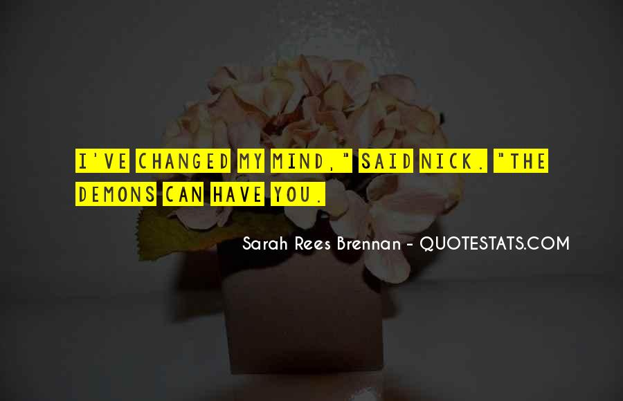 You Changed My Mind Quotes #1606044